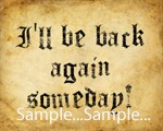 "T42 - ""I'll Be Back Again Someday"" Signs"